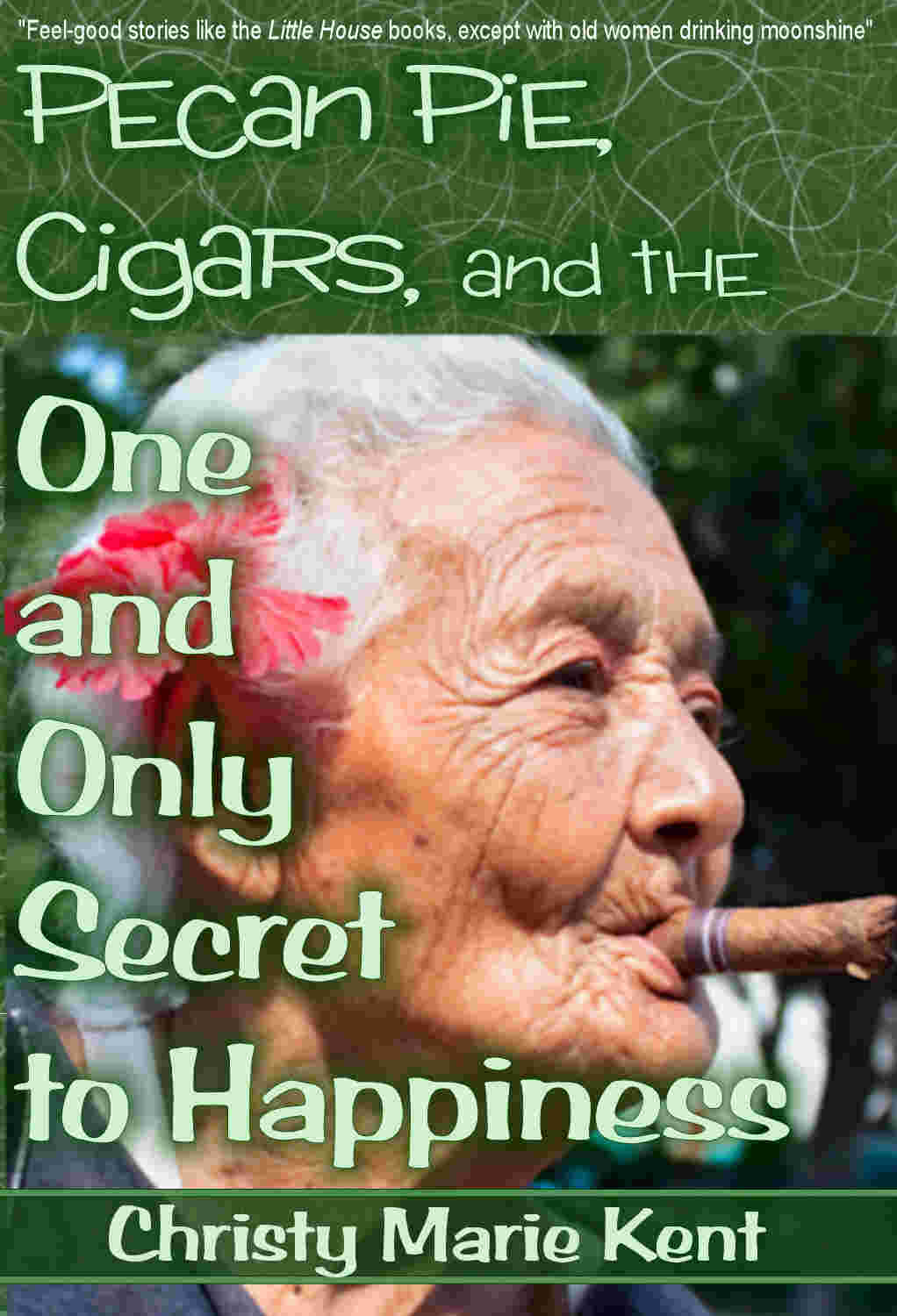 Pecan Pie, Cigars, and the One and Only Secret to Happiness