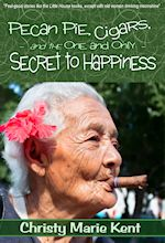 Pecan Pie, Cigars, and the One and Only Secret to Happiness thumbnail